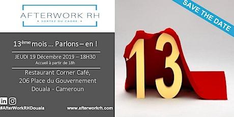 Afterwork RH Douala - 19 Décembre 2019 - 13e mois tickets