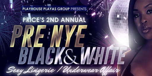 PRICE'S 3rd ANNUAL BLACK & WHITE LINGERIE/SEXY UNDERWEAR PRE NYE BASH
