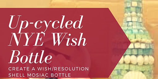 Up-Cycled NYE Wish Bottle-Adult Classes
