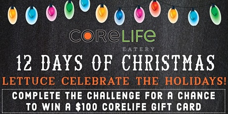 CoreLife Eatery Fairlawn 12 Days of Christmas tickets