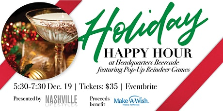 Make- A-Wish + Nashville Lifestyles Holiday Happy Hour at HQ tickets