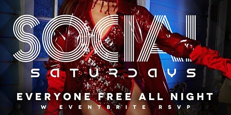 Social Saturdays!  Everyone Free With Eventbrite RSVP $150 VIP Packages! (Dress Code Enforced) tickets