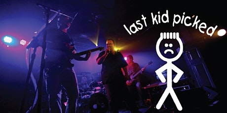 Last Kid Picked returns to The Rusty Nail! tickets