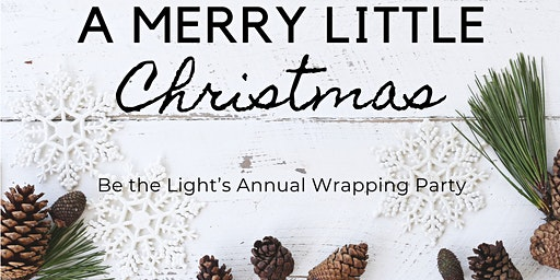 Annual Gift Wrapping Party: Be the Light