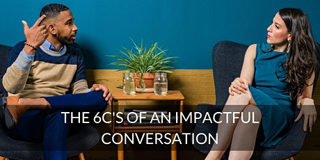 The 6C's of an impactful conversation tickets