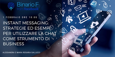 WORKSHOP INSTANT MESSAGING :  STRATEGIE ED ESEMPI PER UTILIZZARE LA CHAT COME STRUMENTO DI BUSINESS biglietti
