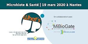 What's Up - Microbiote & Santé - 19.03.2020 à CCI...
