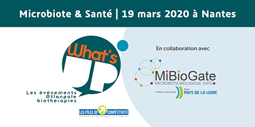 What's Up - Microbiote & Santé - 19.03.2020 à CCI Nantes Saint-Nazaire