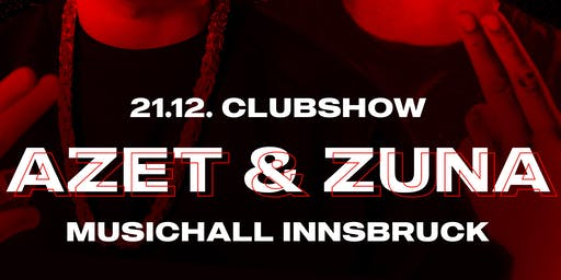 AZET & ZUNA Clubshow pres. by Primoevents.ibk