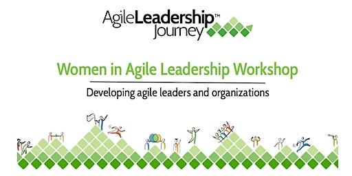 Women in Agile Leadership Workshop: Feb 24-26, 2020