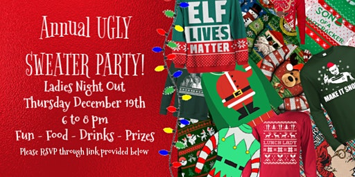 Ladies Night Out:Ugly Sweater Party!
