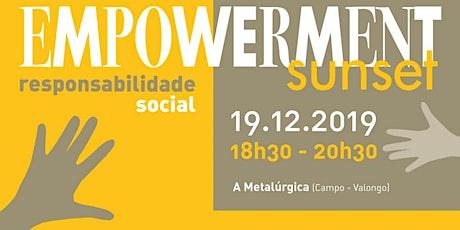 Empowerment Sunset - Responsabilidade Social - 19 dezembro - A Metalúrgica bilhetes
