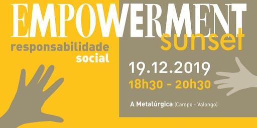 Empowerment Sunset - Responsabilidade Social - 19 dezembro - A Metalúrgica