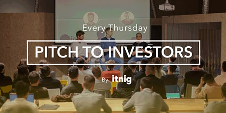 Pitch to Investors (Every Thursday) tickets