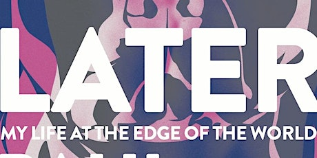"""Paul Lisicky """"Later: My Life at the Edge of the World"""" Book Event 4/25/20 tickets"""