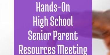 Hands-on High School Series: Senior Parent Resource Workshop