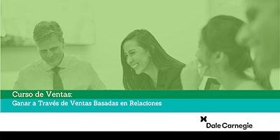 Curso de Ventas: Ganar a Través de Ventas Basadas en Relaciones