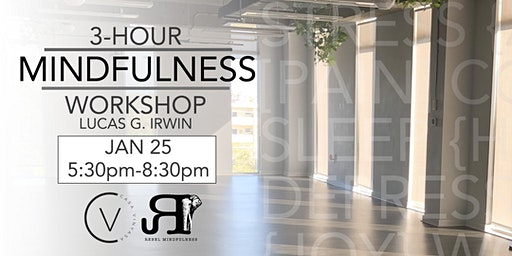 Modern Mindfulness - 3-Hour Workshop with Lucas G. Irwin