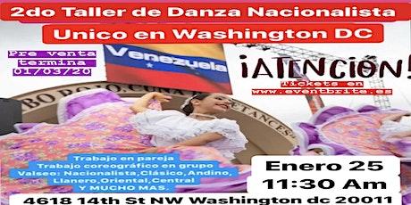 2do TALLER DE DANZA NACIONALISTA EN WASHINGTON DC tickets
