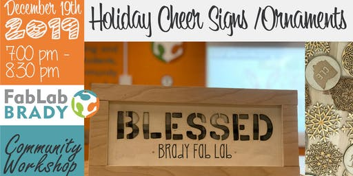 Community Workshop: Holiday Cheer Sign &/or Ornaments