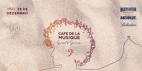 Cafe de La Musique @Xian Rio   Réveillon Aurora 2020 ingressos
