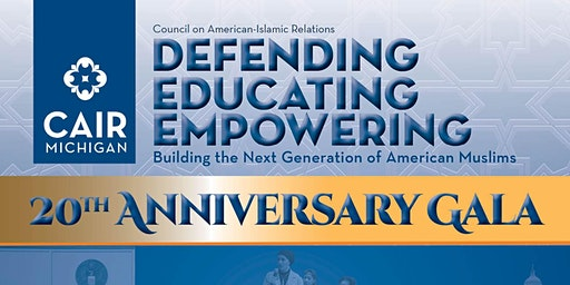 "CAIR-MI 20th Anniversary Gala ""Defending, Educating, Empowering"""