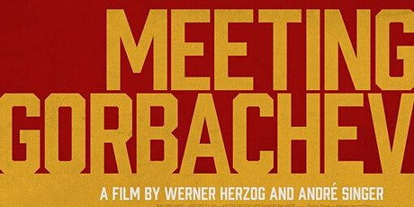 Meeting Gorbachev | Film Screening tickets