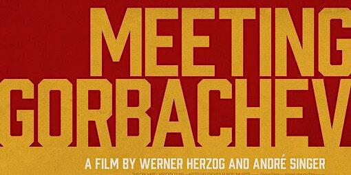 Meeting Gorbachev | Film Screening