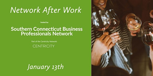Network After Work in Southern Connecticut (Norwalk & Surrounding Areas)