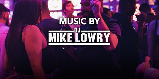 DJ Mike Lowry at Kiss Kiss  Free Guestlist - 12/13/2019
