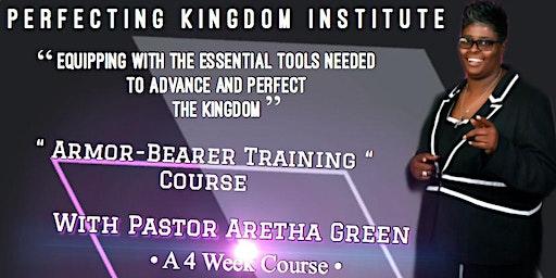 "Perfecting Kingdom Institute ""Armor-bearers Training"" Course"