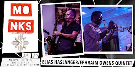 Elias Haslanger/Ephraim Owens Quintet - Live At Monks tickets