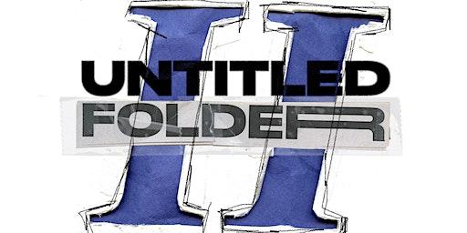 Untitled Folders 2: A Photo Exhibit By Danny Rivera & Shaun Llewellyn