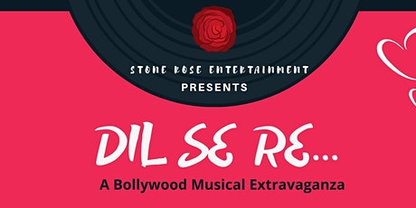 Dil Se Re - A Bollywood Musical Extravaganza tickets