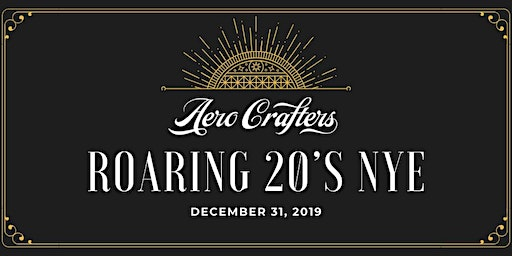 Roaring 20's NYE Dinner & Party at Aero Crafters!