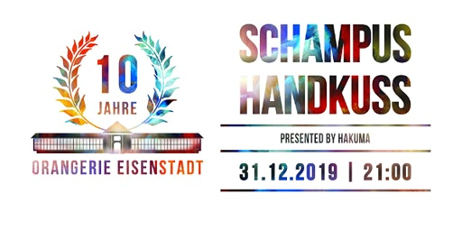 Schampus & Handkuss VIP // Orangerie Eisenstadt