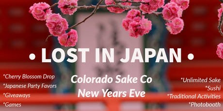 Lost In Japan | New Years Eve @ Colorado Sake Company  tickets