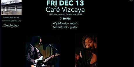 Café Vizcaya Presents - Ally Mtwalo  & Leif Totusek  ~ Rumba Jazz tickets