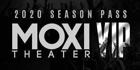 Moxi Theater - 2020 VIP Season Pass tickets