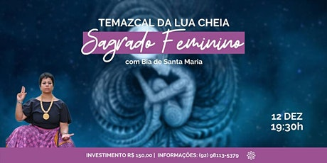 Temazcal - Sagrado Feminino ingressos