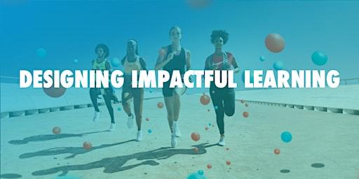 LEAD Huddle: Designing Impactful Learning