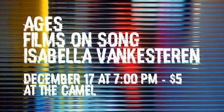 Ages, Films on Song, Isabella VanKesteren tickets