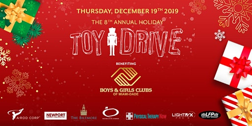 8th Annual Holiday Toy Drive 2019 Benefiting Boys/Girls Clubs Of Miami-Dade