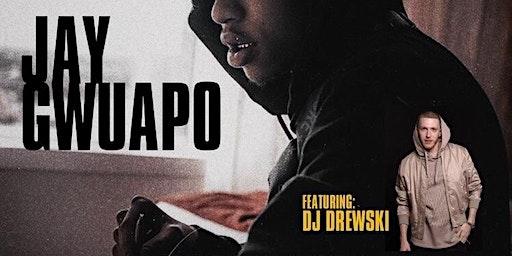Jay Gwuapo with DJ So Drewski Live