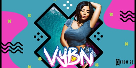 VYBN - Hip Hop, Bashment, Afro & Reggaeton Party! tickets