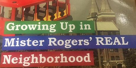 A Conversation about Mr. Rogers and His REAL Neighborhood! tickets
