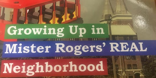 A Conversation about Mr. Rogers and His REAL Neighborhood!