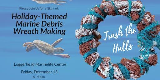 Trash The Halls (Holiday-Themed Marine Debris Wreath-Making)