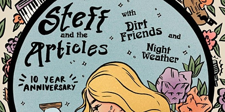 Steff and the Articles 10 Year Anniversary @ 191 Toole tickets