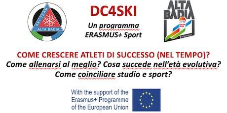 DC4SKI: COME CRESCERE ATLETI DI SUCCESSO (NEL TEMPO)? HOW TO RAISE LONG-TERM SUCCESFUL ATHLETES? biglietti